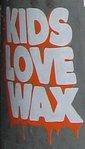 Kids Love Wax